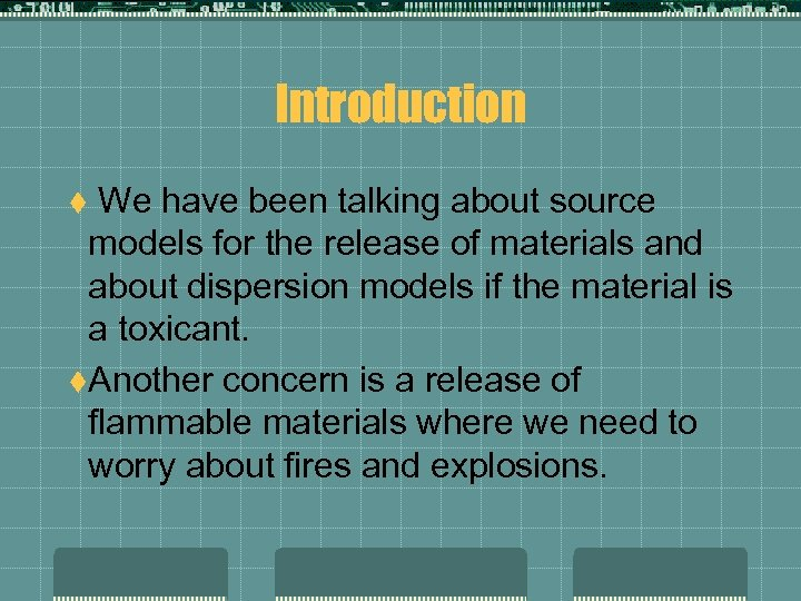 Introduction We have been talking about source models for the release of materials and