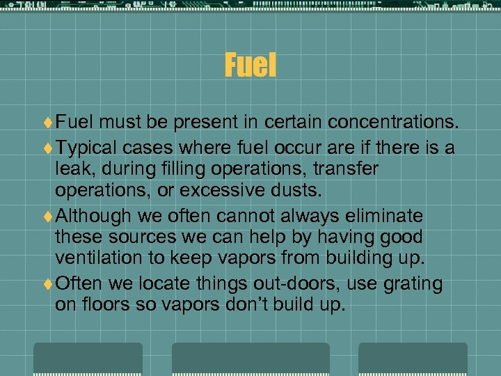 Fuel t Fuel must be present in certain concentrations. t Typical cases where fuel
