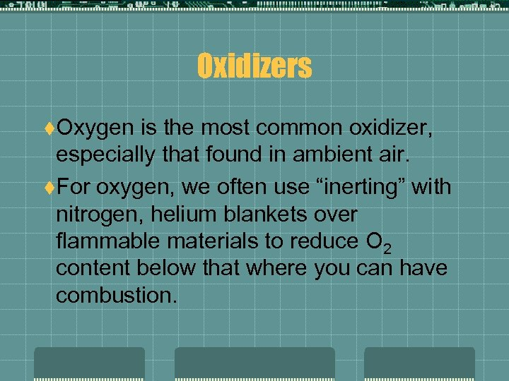 Oxidizers t. Oxygen is the most common oxidizer, especially that found in ambient air.