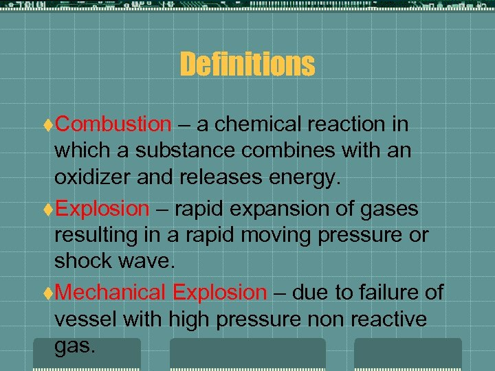 Definitions t. Combustion – a chemical reaction in which a substance combines with an