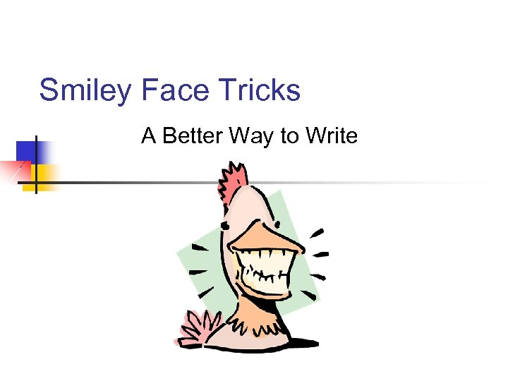 Smiley Face Tricks A Better Way to Write