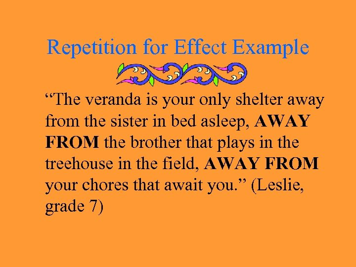 """Repetition for Effect Example """"The veranda is your only shelter away from the sister"""