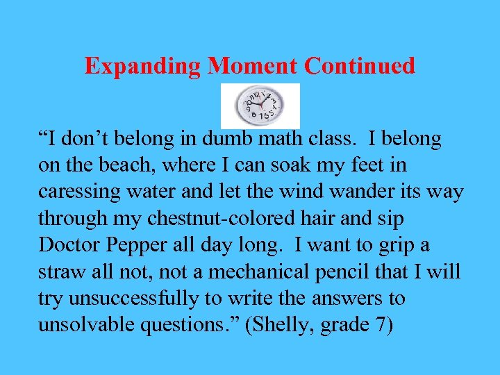 """Expanding Moment Continued """"I don't belong in dumb math class. I belong on the"""