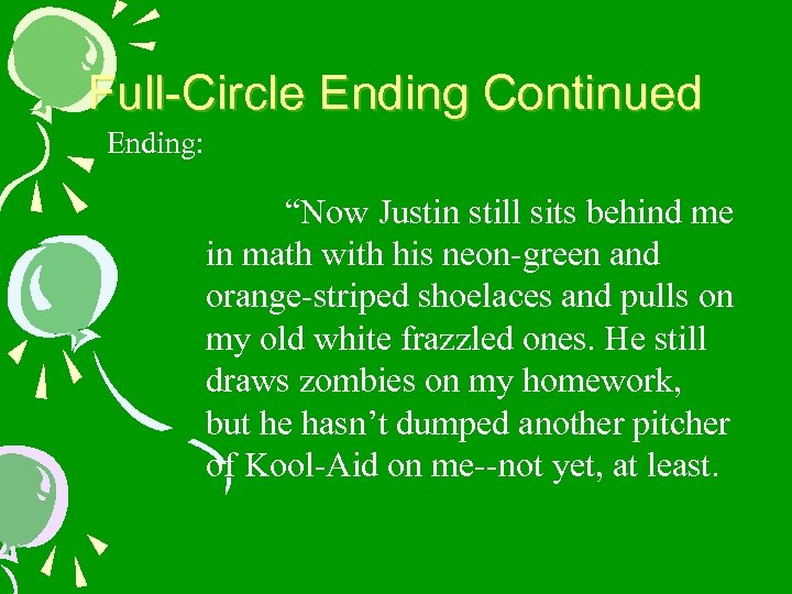 """Full-Circle Ending Continued Ending: """"Now Justin still sits behind me in math with his"""