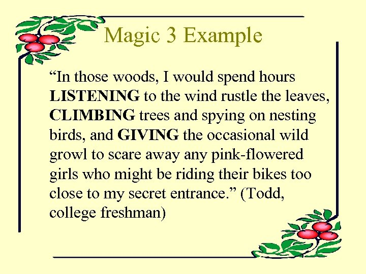 """Magic 3 Example """"In those woods, I would spend hours LISTENING to the wind"""