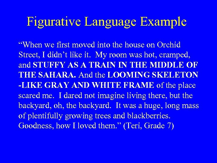 """Figurative Language Example """"When we first moved into the house on Orchid Street, I"""