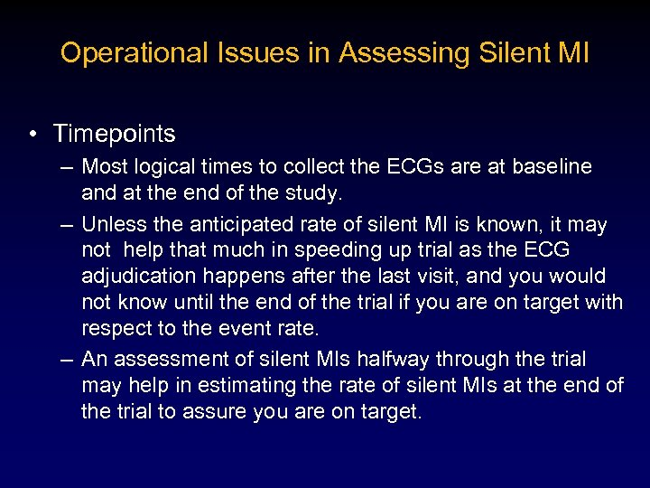 Operational Issues in Assessing Silent MI • Timepoints – Most logical times to collect
