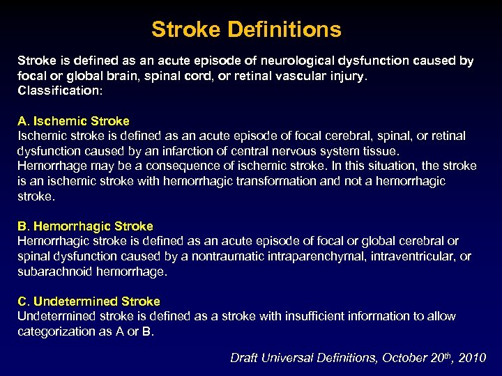 Stroke Definitions Stroke is defined as an acute episode of neurological dysfunction caused by