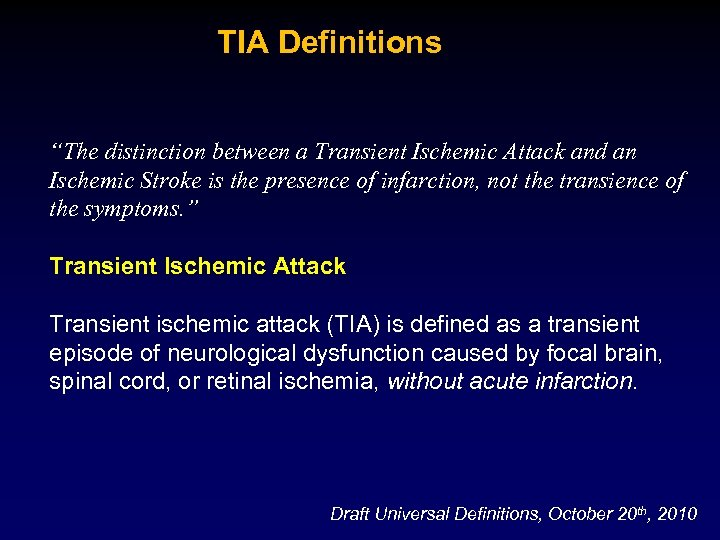 """TIA Definitions """"The distinction between a Transient Ischemic Attack and an Ischemic Stroke is"""