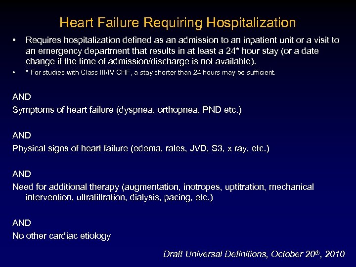 Heart Failure Requiring Hospitalization • Requires hospitalization defined as an admission to an inpatient