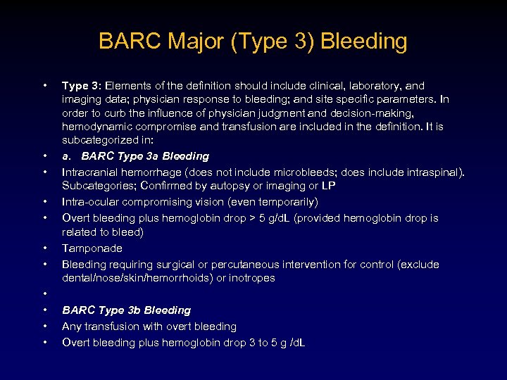 BARC Major (Type 3) Bleeding • • • Type 3: Elements of the definition