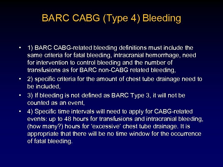 BARC CABG (Type 4) Bleeding • 1) BARC CABG-related bleeding definitions must include the