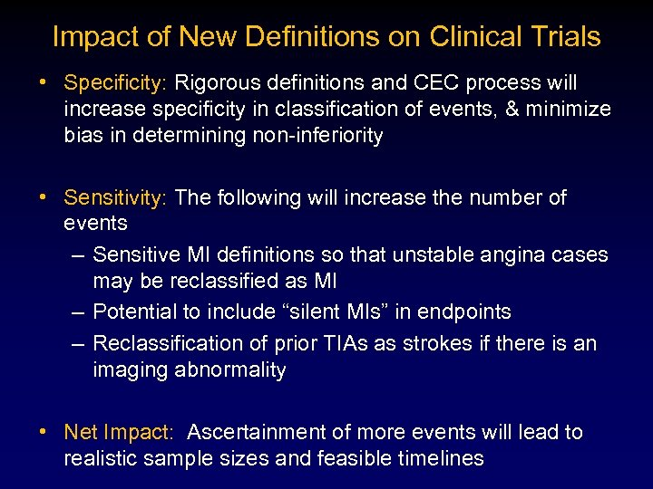 Impact of New Definitions on Clinical Trials • Specificity: Rigorous definitions and CEC process