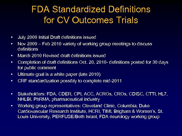 FDA Standardized Definitions for CV Outcomes Trials • • July 2009 Initial Draft definitions