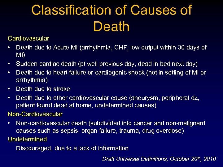 Classification of Causes of Death Cardiovascular • Death due to Acute MI (arrhythmia, CHF,