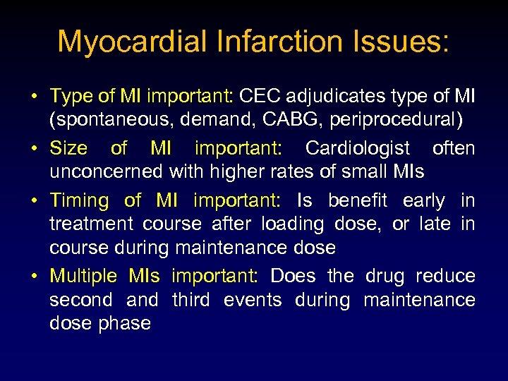 Myocardial Infarction Issues: • Type of MI important: CEC adjudicates type of MI (spontaneous,