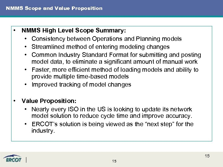 NMMS Scope and Value Proposition • NMMS High Level Scope Summary: • Consistency between