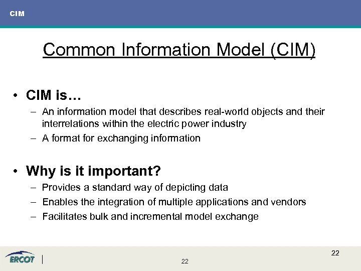 CIM Common Information Model (CIM) • CIM is… – An information model that describes