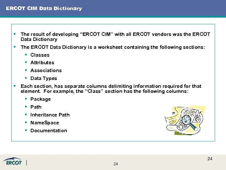 "ERCOT CIM Data Dictionary § The result of developing ""ERCOT CIM"" with all ERCOT"