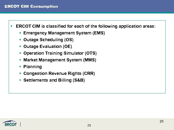 ERCOT CIM Consumption § ERCOT CIM is classified for each of the following application