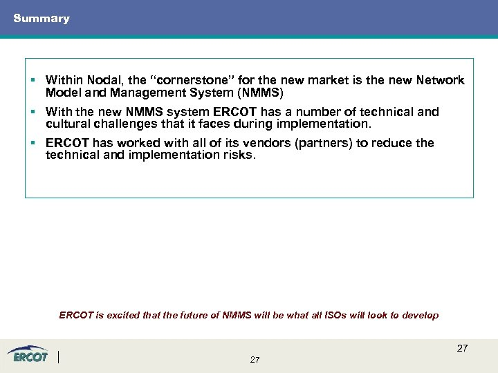 "Summary § Within Nodal, the ""cornerstone"" for the new market is the new Network"