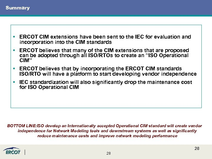 Summary § ERCOT CIM extensions have been sent to the IEC for evaluation and