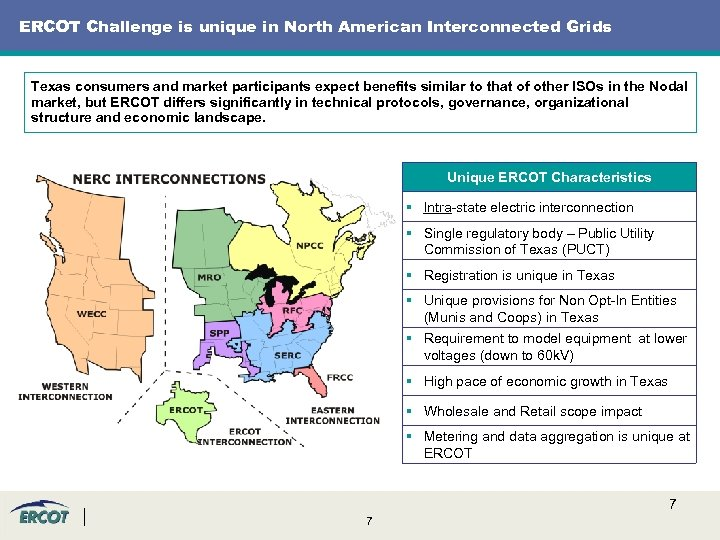 ERCOT Challenge is unique in North American Interconnected Grids Texas consumers and market participants