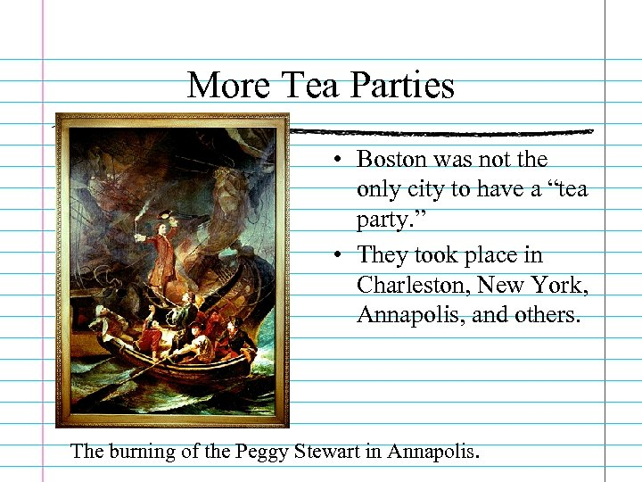 """More Tea Parties • Boston was not the only city to have a """"tea"""