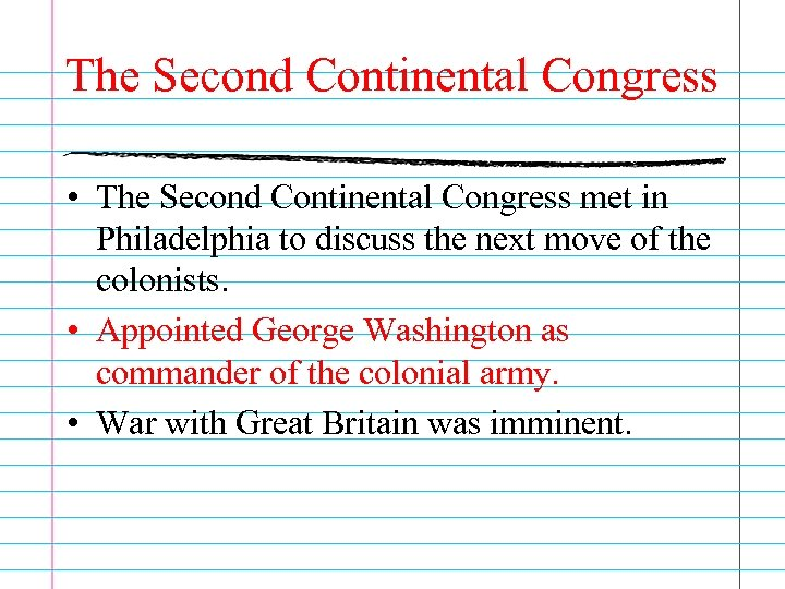 The Second Continental Congress • The Second Continental Congress met in Philadelphia to discuss
