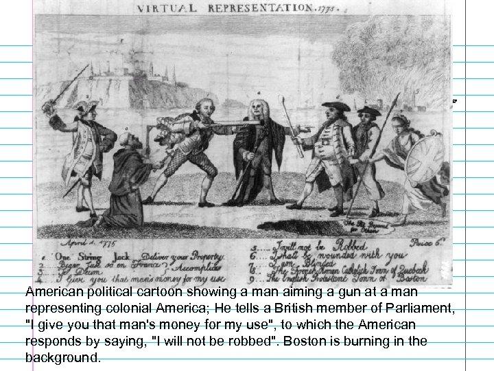 American political cartoon showing a man aiming a gun at a man representing colonial