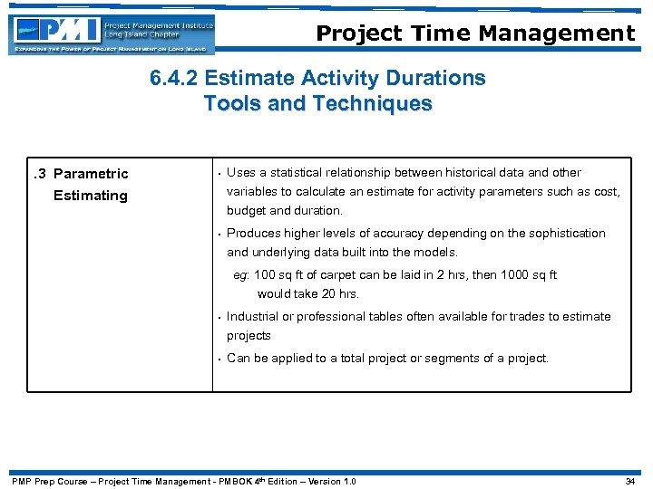 Project Time Management 6. 4. 2 Estimate Activity Durations Tools and Techniques. 3 Parametric