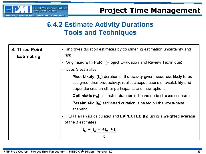Project Time Management 6. 4. 2 Estimate Activity Durations Tools and Techniques. 4 Three-Point