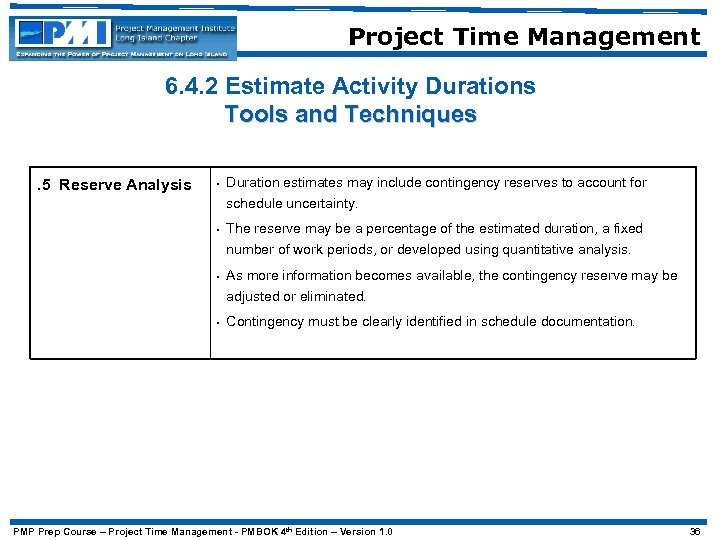 Project Time Management 6. 4. 2 Estimate Activity Durations Tools and Techniques. 5 Reserve