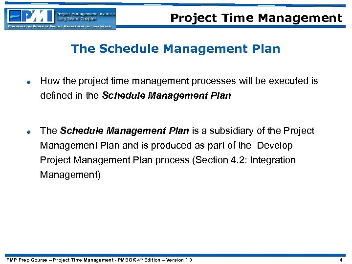 Project Time Management The Schedule Management Plan How the project time management processes will