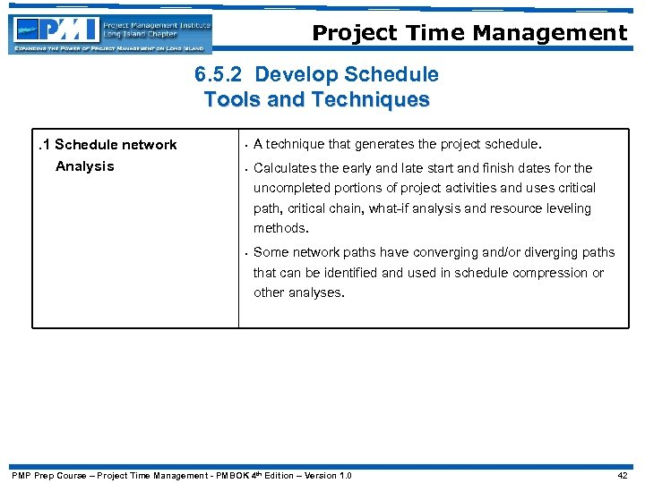 Project Time Management 6. 5. 2 Develop Schedule Tools and Techniques. 1 Schedule network
