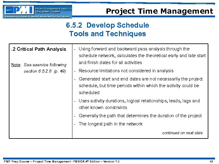 Project Time Management 6. 5. 2 Develop Schedule Tools and Techniques Using forward and