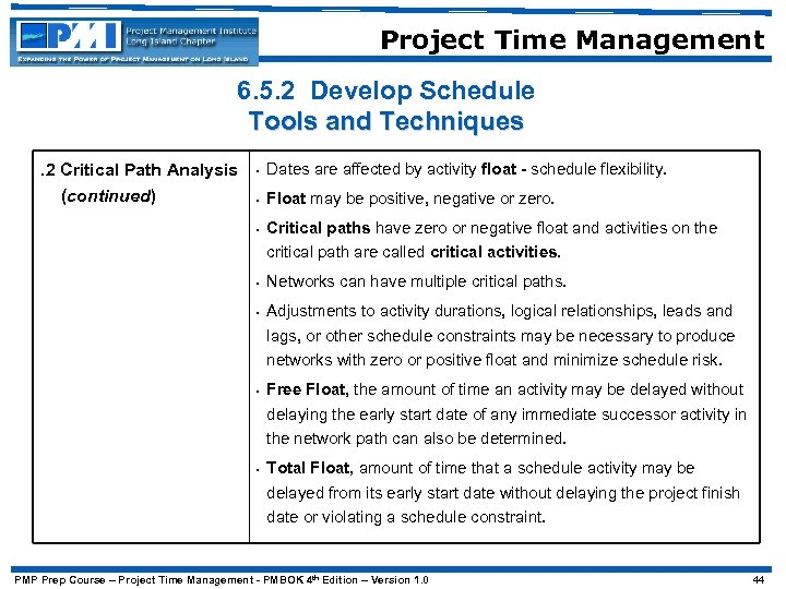 Project Time Management 6. 5. 2 Develop Schedule Tools and Techniques. 2 Critical Path