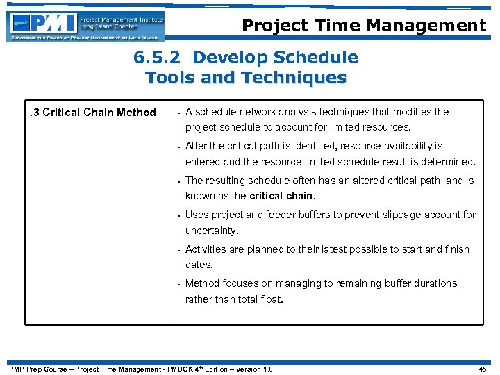 Project Time Management 6. 5. 2 Develop Schedule Tools and Techniques. 3 Critical Chain