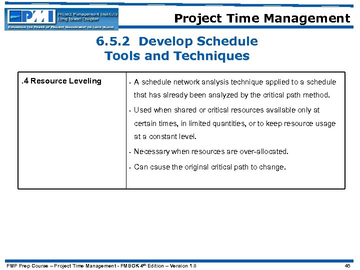 Project Time Management 6. 5. 2 Develop Schedule Tools and Techniques. 4 Resource Leveling