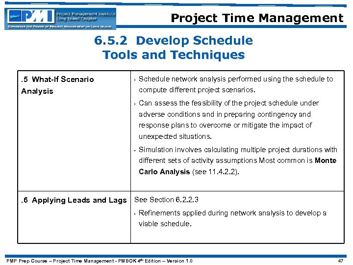 Project Time Management 6. 5. 2 Develop Schedule Tools and Techniques. 5 What-If Scenario