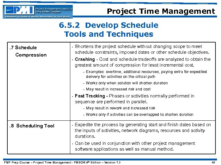 Project Time Management 6. 5. 2 Develop Schedule Tools and Techniques. 7 Schedule Compression