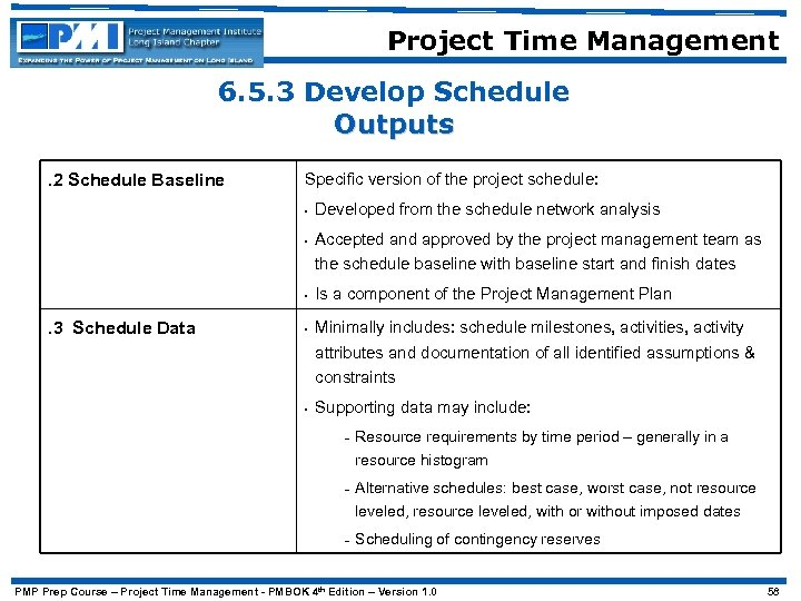 Project Time Management 6. 5. 3 Develop Schedule Outputs. 2 Schedule Baseline Specific version