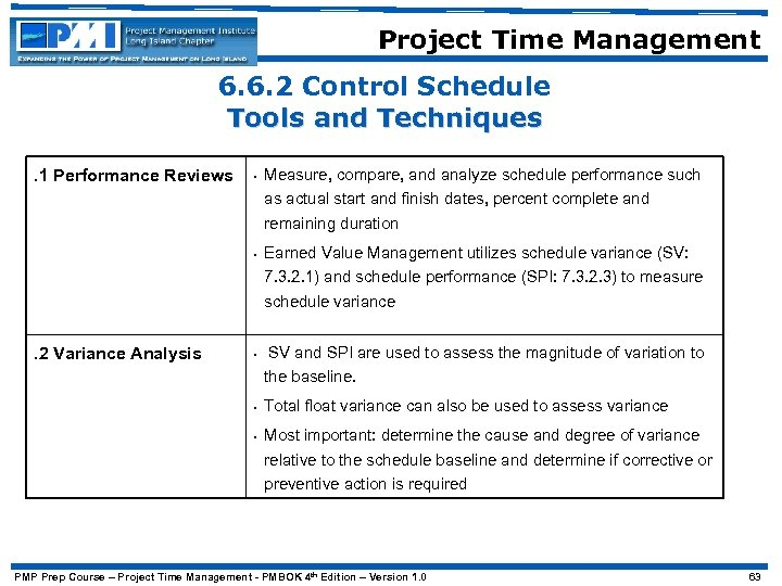 Project Time Management 6. 6. 2 Control Schedule Tools and Techniques. 1 Performance Reviews