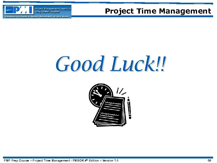 Project Time Management Good Luck!! PMP Prep Course – Project Time Management - PMBOK