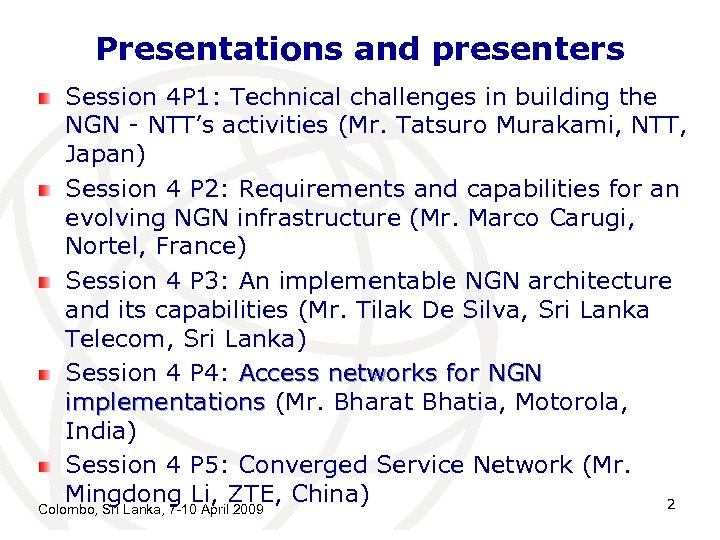 Presentations and presenters Session 4 P 1: Technical challenges in building the NGN -