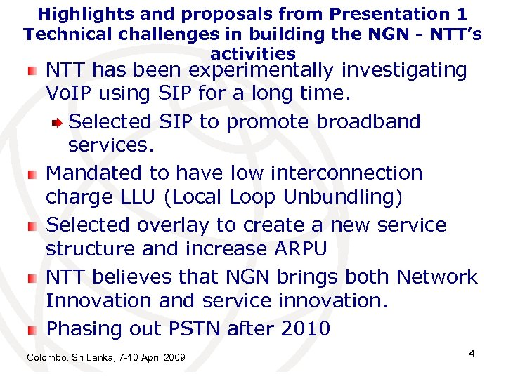 Highlights and proposals from Presentation 1 Technical challenges in building the NGN - NTT's