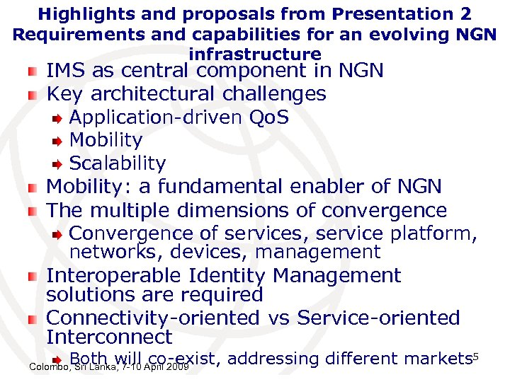 Highlights and proposals from Presentation 2 Requirements and capabilities for an evolving NGN infrastructure