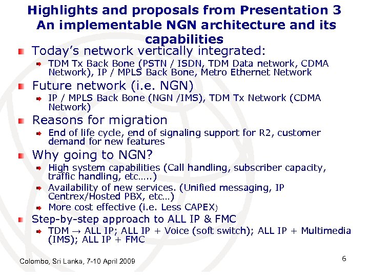 Highlights and proposals from Presentation 3 An implementable NGN architecture and its capabilities Today's