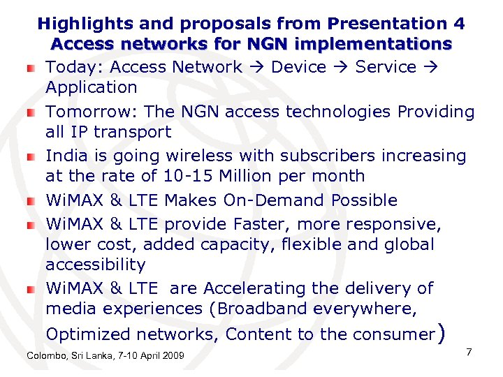 Highlights and proposals from Presentation 4 Access networks for NGN implementations Today: Access Network