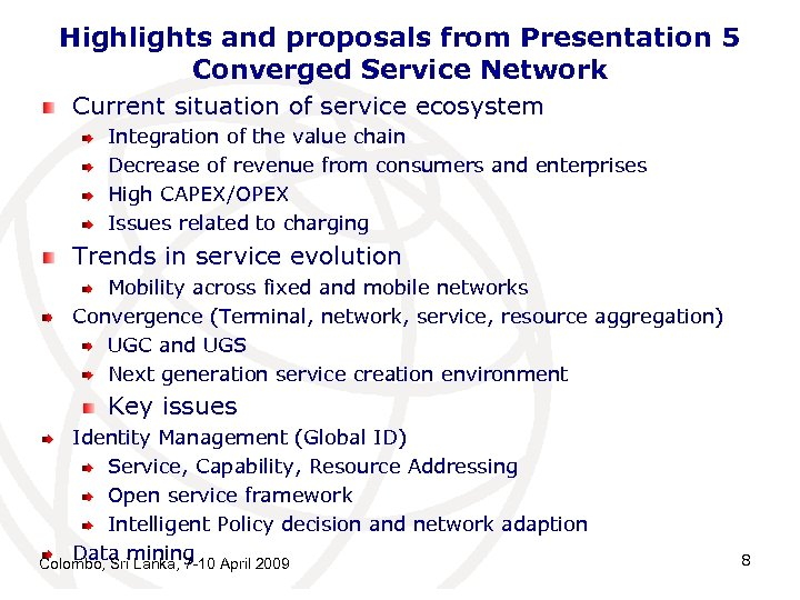 Highlights and proposals from Presentation 5 Converged Service Network Current situation of service ecosystem